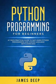 [Kindle] Python Programming for Beginners: A 7 Days Practical Guide to Fast Learn Python Programming and Coding Language (with Exercises) Author James Deep, Python Programming Books, Computer Programming Languages, Coding Languages, Got Books, Books To Read, Guide To Fasting, Object Oriented Programming, Programming Tutorial, Software Testing