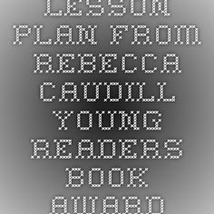 Lesson Plan from Rebecca Caudill Young Readers Book Award