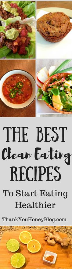 The Best Clean Eating Recipes to Start Eating Healthier - healthy foods to jump start your clean eating diet. A meal or dinner list to get you going.