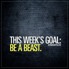 This week's goal: be a beast. #beastmodeon