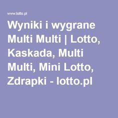Wyniki i wygrane Multi Multi   Lotto, Kaskada, Multi Multi, Mini Lotto, Zdrapki - lotto.pl