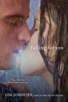 Falling for You by Lisa Schroeder  | Publication Date: January 1, 2013  |  #YA