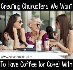 Rachel Hauck, how to write novels, writing novels, bucket list, write a novel, I want to be an author, I want to write, character development, creating good characters, likable characters