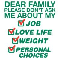 Dear family please dont ask me about my job, love life, weight, personal choices t-shirt