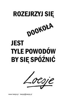Loesje International Best Quotes, Funny Quotes, Great Life, Mood Pics, Powerful Words, Motto, Wise Words, Texts, Poems