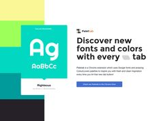 Hi Dribbble friends!  We are getting close to the final release of Palettab, a New Tab Chrome Extension for Designers to help us discover new Fonts and Colors with every new tab.  This is one of th...
