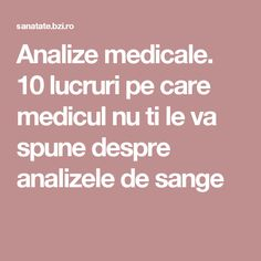 Analize medicale. 10 lucruri pe care medicul nu ti le va spune despre analizele de sange Alter, Metabolism, Good To Know, Health, Knits, Pharmacy, Salud, The Body, Health Care