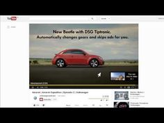 "the end of the 5 seconds of mandatory waiting time, the video automatically clicks the ""skip ad"" button. The lettering explains: ""New Beetle with DSG Tiptronic transmission. You don't shift gears. Neither does the commercial"". Surely one of the best features ever added to YouTube?"