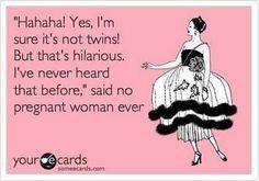 Said no pregnant women, ever!