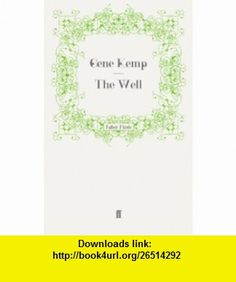 The Well (9780571248391) Gene Kemp , ISBN-10: 057124839X  , ISBN-13: 978-0571248391 ,  , tutorials , pdf , ebook , torrent , downloads , rapidshare , filesonic , hotfile , megaupload , fileserve