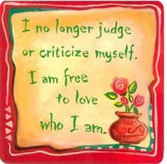 "I like the ""I am free"" part of this affirmation. It seems more trendy to beat ourselves up and collect self-help books than it is to love ourselves. I don't feel guilty or vain for loving myself, I feel strong. And in loving myself, I hope to radiate love so that others are influenced to do the same."