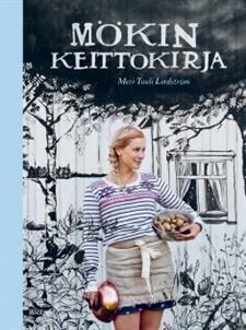 Mökin keittokirja - Meri-Tuuli Lindström - kirja(9789510409589) | Adlibris-verkkokirjakauppa Books, Livros, Book, Livres, Libros, Libri
