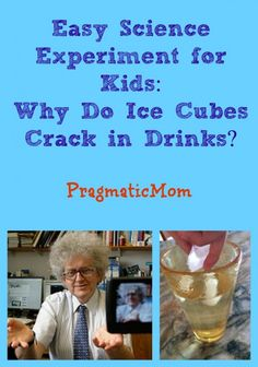 Easy Science Experiment: Why Do Ice Cubes Crack in Drinks? :: PragmaticMom