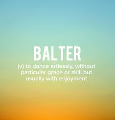 Going dancing tonight! . . . . . #devonstrang #wordoftheday #wotd #word #words #wordporn #dictionary #language #definition #balter #dance #dancing #cantdance #art #skill #club #clubbing #enjoy #fun