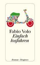 Fabio Volo     Einfach losfahren     Roman, Taschenbuch, 288Seiten   € (D) 9.90 / sFr 14.90* / €(A)10.20