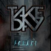 Take The Day - Freaks.