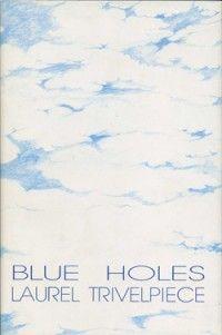 Blue Holes | Laurel Trivelpiece | Alice James  Books (1987)
