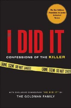 """If I Did It: Confessions Of The Killer"" by O.J. Simpson including the special essay 'He Did It' by The Goldman Family ... #LibraryLoans"