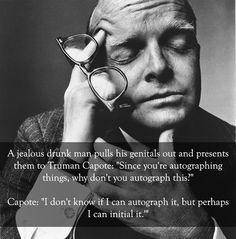 Truman Capote vs. a drunk man: | The 25 Smartest Comebacks Of All Time