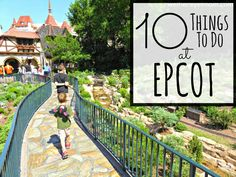 10 Cool Things to Do At EPCOT.