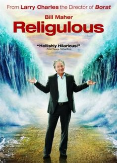 Religulous is by far one of my favorite movies.