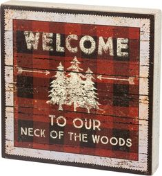 Box Art with an American Log Cabin Style. Has a Red Check Background with Pine Trees and the message 'Welcome to Our Neck of the Woods'. Cabin Christmas, Plaid Christmas, Christmas Crafts, Christmas Decorations, Holiday Decor, Xmas, Home Design, Design Design, Rustic Cabin Decor