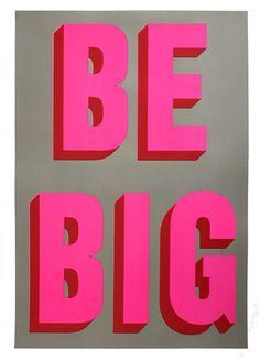 Dave Buonaguidi Be Big Print Club London Screen Print