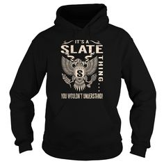 [Best holiday t-shirt names] Its a SLATE Thing You Wouldnt Understand  Last Name Surname T-Shirt Eagle  Teeshirt this month  Its a SLATE Thing You Wouldnt Understand. SLATE Last Name Surname T-Shirt  Tshirt Guys Lady Hodie  TAG YOUR FRIEND SHARE and Get Discount Today Order now before we SELL OUT  Camping a slate thing you wouldnt understand last name surname