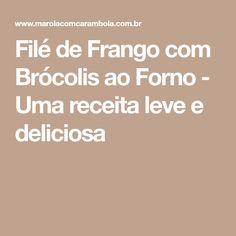 Filé de Frango com Brócolis ao Forno - Uma receita leve e deliciosa