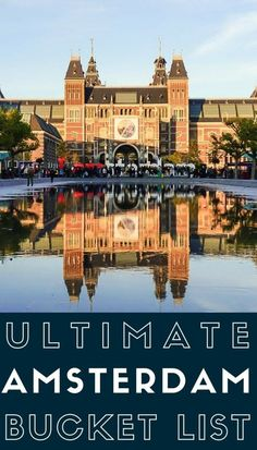 Ultimate Amsterdam Bucket List- everything you should see, do, visit and eat in the capital of the Netherlands!