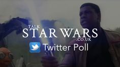 Talk Star Wars Twitter Poll | Jedi FinnMarc Godsiff