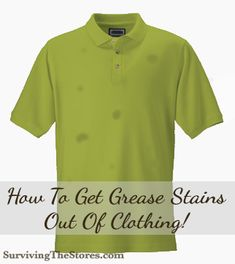 Don t throw that shirt away just yet how to get grease for Oil stain on shirt