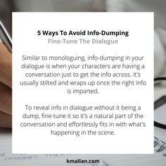 Fine-Tune The Dialogue. Taken from the #blog post, 5 Ways To Avoid Info-Dumping. #wednesdaywisdom #writers #writingcommunity #writingtruths #writingtips #writersofinstagram #authorsofinstagram #writerscafe #writingproblems #writingadvice Writing Problems, Wednesday Wisdom, Writing Advice, Monologues, 5 Ways, Writer, Author, Shit Happens, Writers