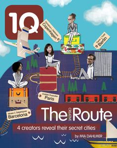 Exploring the lives, passions and secret cities of 4 European creators. Written by Mia Dahlmer, edited by Stephen P. Williams, illustrated by Yasuko Fujioka + curated by Mia Dahlmer. Travel Specials, City C, Barcelona City, Danish Design, Copenhagen, Cover Design, Growing Up, 4x4, Travel Inspiration