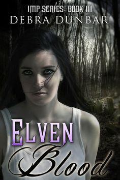 Elven Blood (Imp #3) by Debra Dunbar