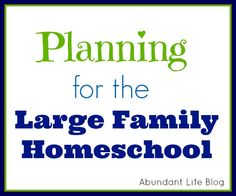 Series of articles on planning for homeschool, specifically for families with lots of kids in different ages