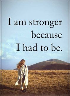 be strong quotes I am stronger because I had to be. Me Quotes, Motivational Quotes, Inspirational Quotes, I Am Strong Quotes, I Am Enough, Confidence Quotes, Daughter Of God, Pink, Love You