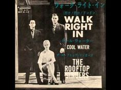 Walk Right In - The Rooftop Singers ... another one of my faves