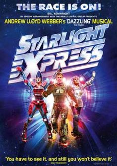 Starlight Express (2 times): I saw this when I was 13 and 31, the original will always be my favourite version, it had me mesmerised, but it was fun to see it again and the changes made.