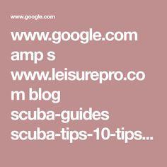 6d6e04c1c17f www.google.com amp s www.leisurepro.com blog scuba-guides