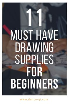 11 Must have drawing materials and supplies for beginners - Don Corgi 11 Must h. 11 Must have draw Beginner Sketches, Drawing Tutorials For Beginners, Beginner Art, Pencil Drawing Tutorials, Pencil Drawings For Beginners, Beginner Painting, Painting Tutorials, Painting Tips, Art Tutorials