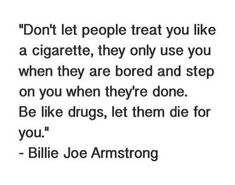 Billie Joe Armstrong citation to be honest I don't really like green day but I love this so much Angst Quotes, Poem Quotes, True Quotes, Words Quotes, Wise Words, Motivational Quotes, Funny Quotes, Inspirational Quotes, Sayings