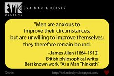 Eva Maria Keiser Designs: Quote: −James Allen As A Man Thinketh, Frog Design, Teaching Aids, James Allen, S Man, Anxious, Food For Thought, Confessions, Writer