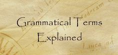 51 Grammatical Terms Explained