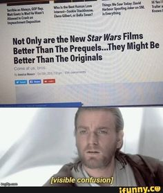 The Originals Cnmeavus WS Not Only are the New Star Wars Films Better Than The Prequels.They Might Be Better Than - iFunny :) Star Wars Poster, Star Wars Art, Lego Star Wars, Star Trek, Star Wars Girls, Star Wars Humor, Be A Nice Human, Clone Wars, Popular Memes