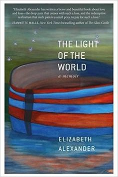 The Light of the World: Amazon.co.uk: Elizabeth Alexander: 9781455599875: Books