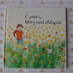 O psovi, ktorý mal chlapca Cover, Books, Art, Art Background, Libros, Book, Kunst, Performing Arts, Book Illustrations