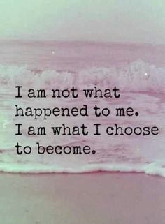 I am not what happened to me...