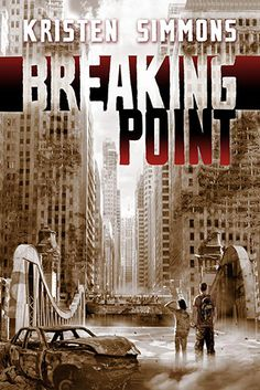 Breaking Point (Article 5 #2) by Kristen Simmons