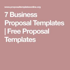 7 Business Proposal Templates | Free Proposal Templates